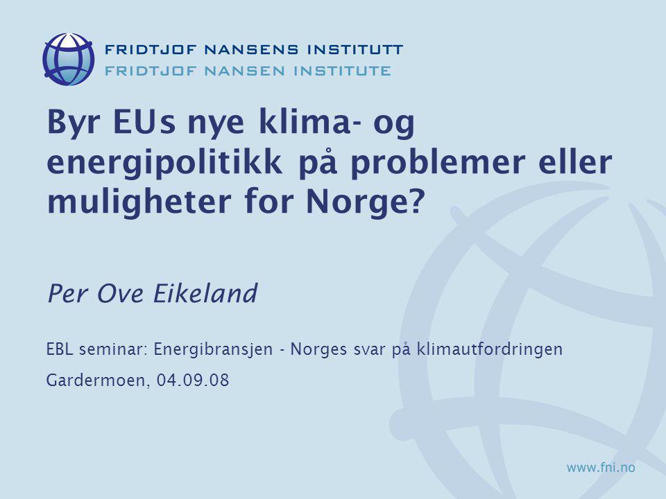 Byr EUs nye klima- og energipolitikk på problemer eller muligheter for Norge.