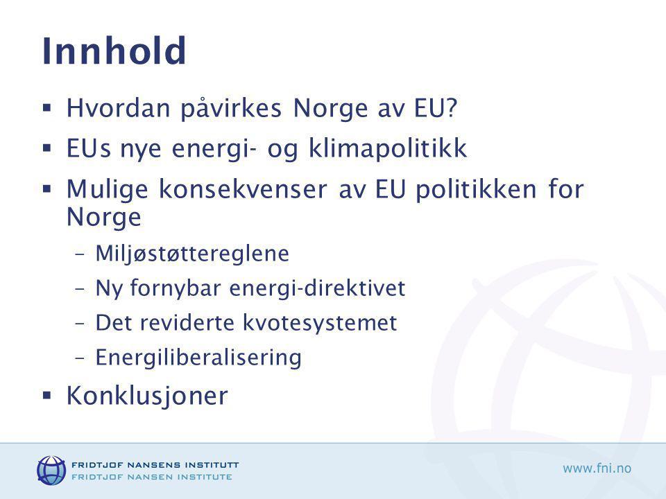 Innhold  Hvordan påvirkes Norge av EU.
