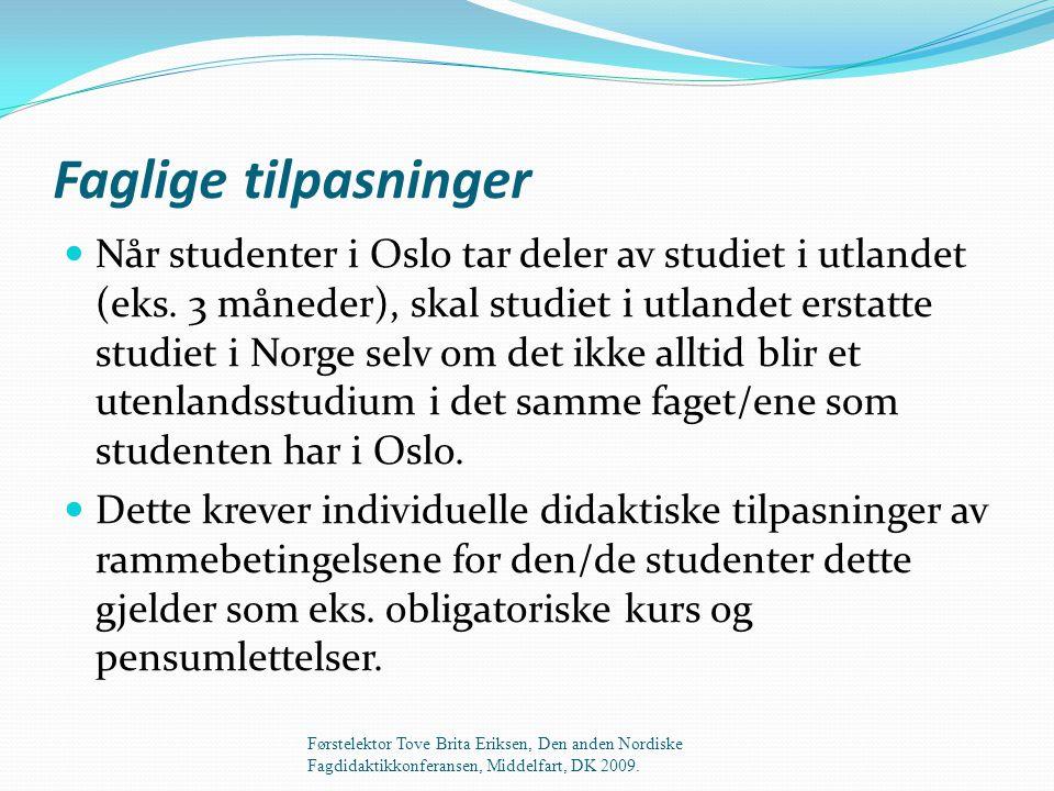 Faglige tilpasninger  Når studenter i Oslo tar deler av studiet i utlandet (eks.