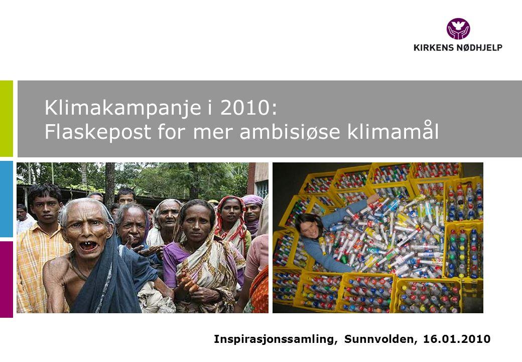 Klimakampanje i 2010: Flaskepost for mer ambisiøse klimamål Inspirasjonssamling, Sunnvolden, 16.01.2010