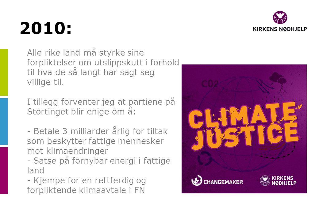 2010: Alle rike land må styrke sine forpliktelser om utslippskutt i forhold til hva de så langt har sagt seg villige til.