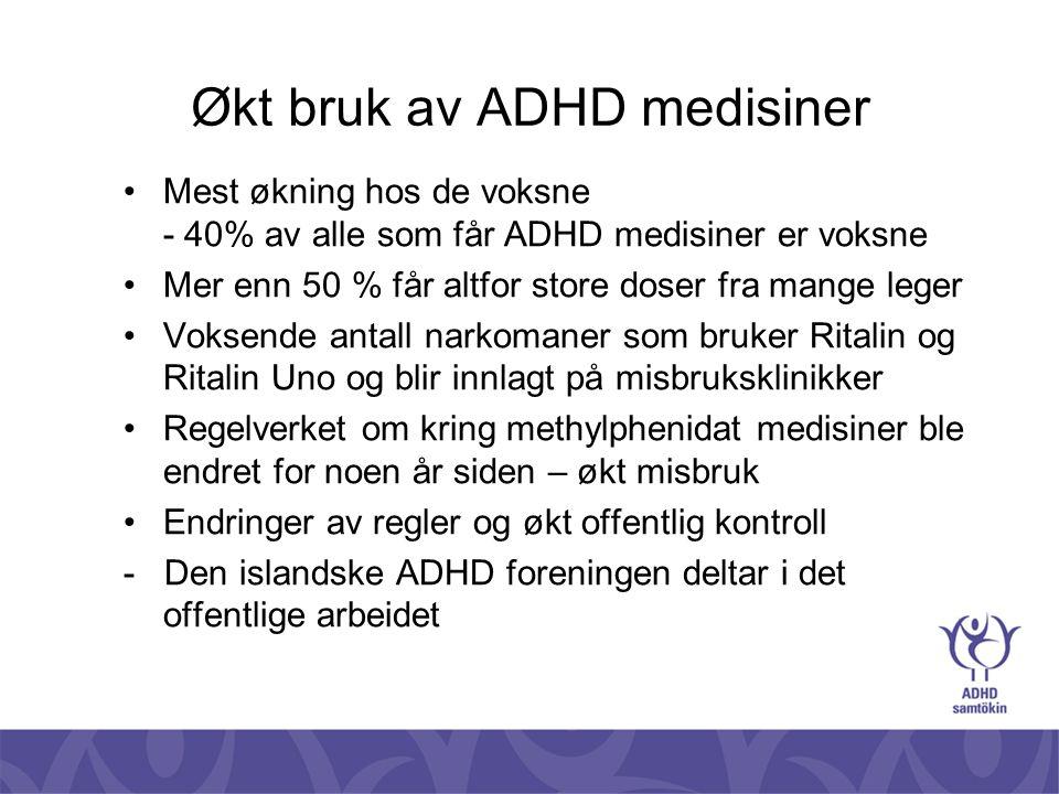 Økt bruk av ADHD medisiner •Mest økning hos de voksne - 40% av alle som får ADHD medisiner er voksne •Mer enn 50 % får altfor store doser fra mange le