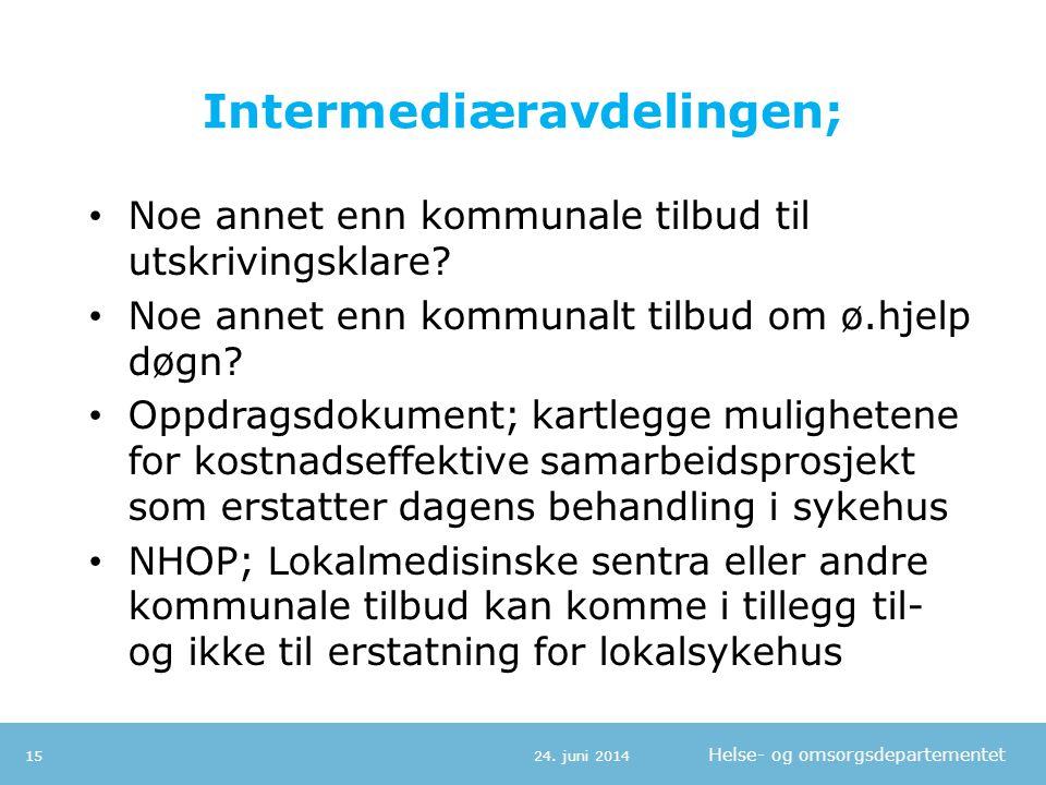 Helse- og omsorgsdepartementet Intermediæravdelingen; • Noe annet enn kommunale tilbud til utskrivingsklare.