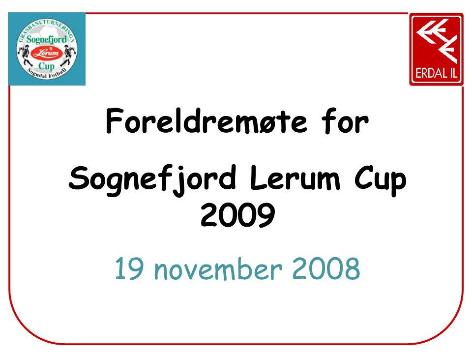 Foreldremøte for Sognefjord Lerum Cup 2009 19 november 2008