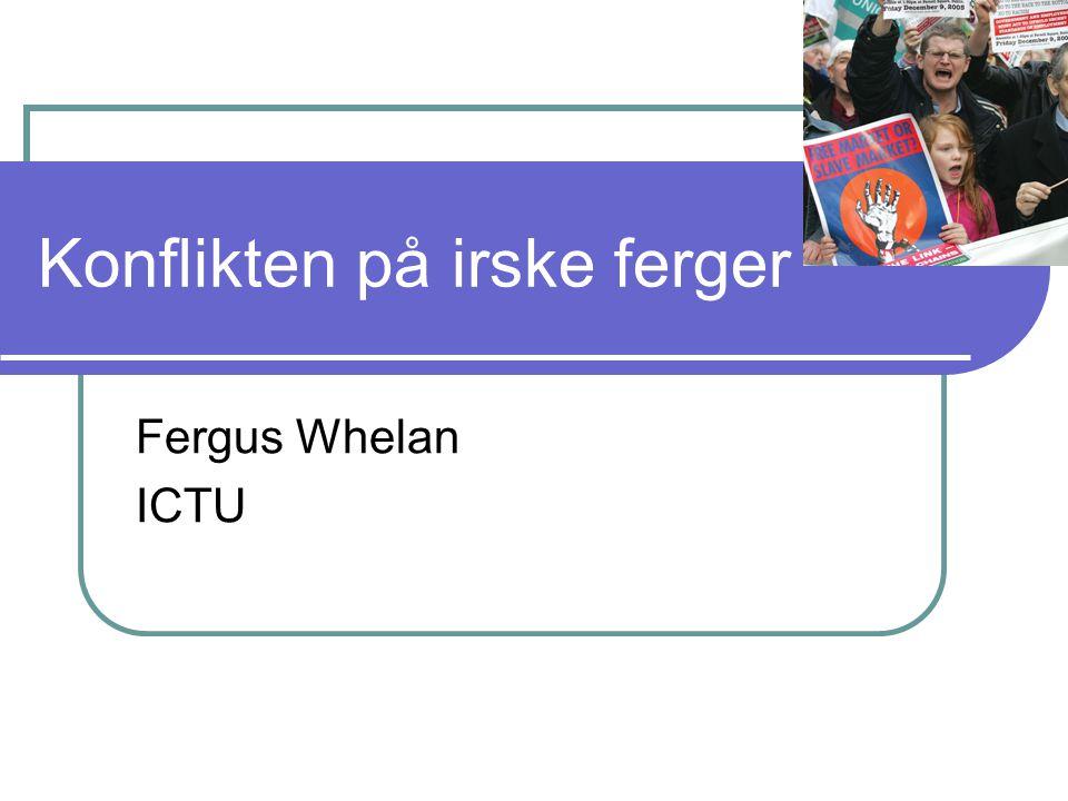 Konflikten på irske ferger Fergus Whelan ICTU