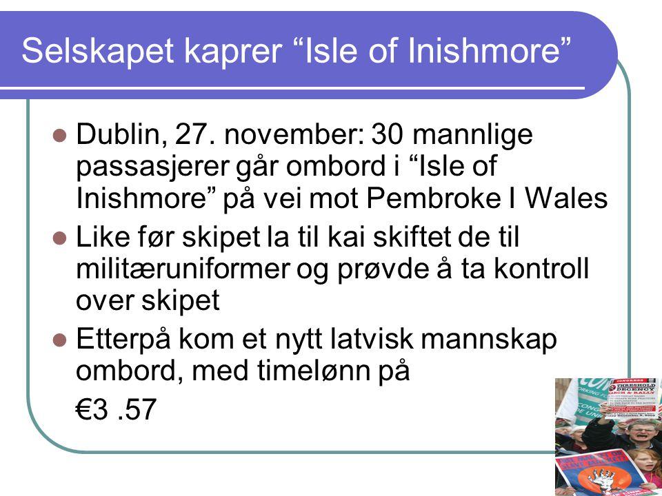 """Selskapet kaprer """"Isle of Inishmore""""  Dublin, 27. november: 30 mannlige passasjerer går ombord i """"Isle of Inishmore"""" på vei mot Pembroke I Wales  Li"""