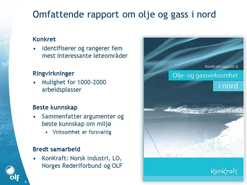 6 Omfattende rapport om olje og gass i nord Konkret •Identifiserer og rangerer fem mest interessante leteområder Ringvirkninger •Mulighet for 1000-200