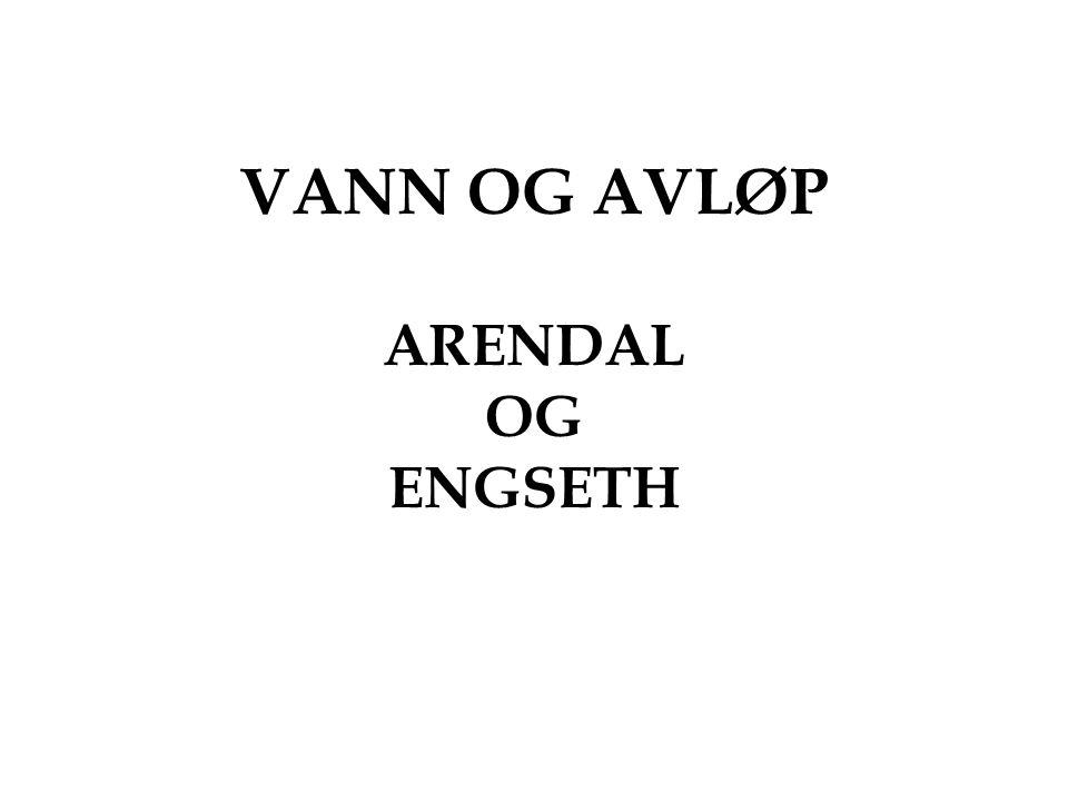 VANN OG AVLØP ARENDAL OG ENGSETH