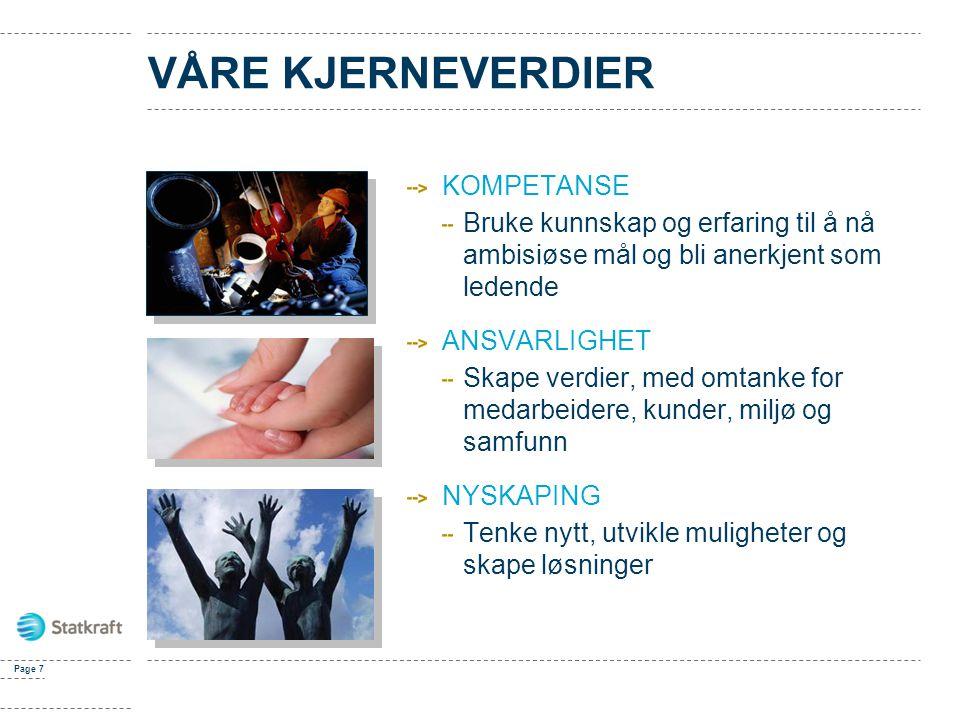 KONSERNPRINSIPPER - MILJØ 1.Miljøhensyn skal prege all virksomhet i Statkraft.