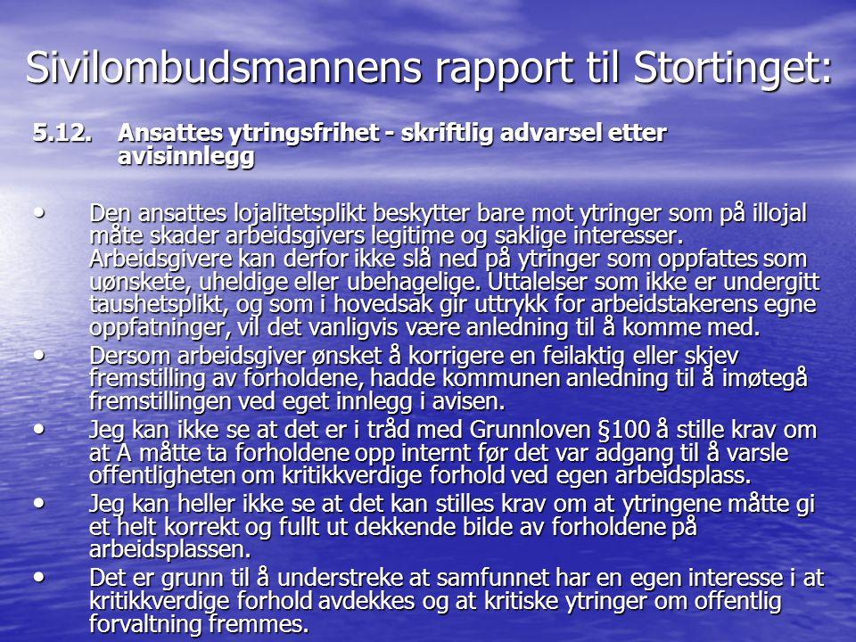 Sivilombudsmannens rapport til Stortinget: 5.12. Ansattes ytringsfrihet - skriftlig advarsel etter avisinnlegg • Den ansattes lojalitetsplikt beskytte