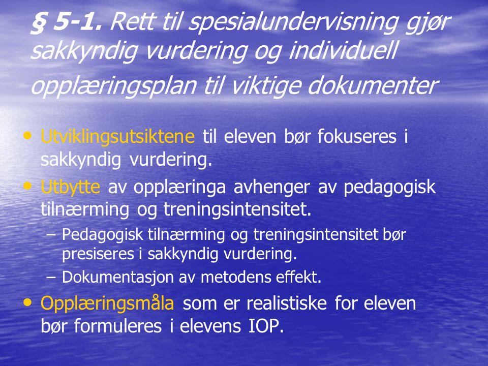 • • Utviklingsutsiktene til eleven bør fokuseres i sakkyndig vurdering. • • Utbytte av opplæringa avhenger av pedagogisk tilnærming og treningsintensi