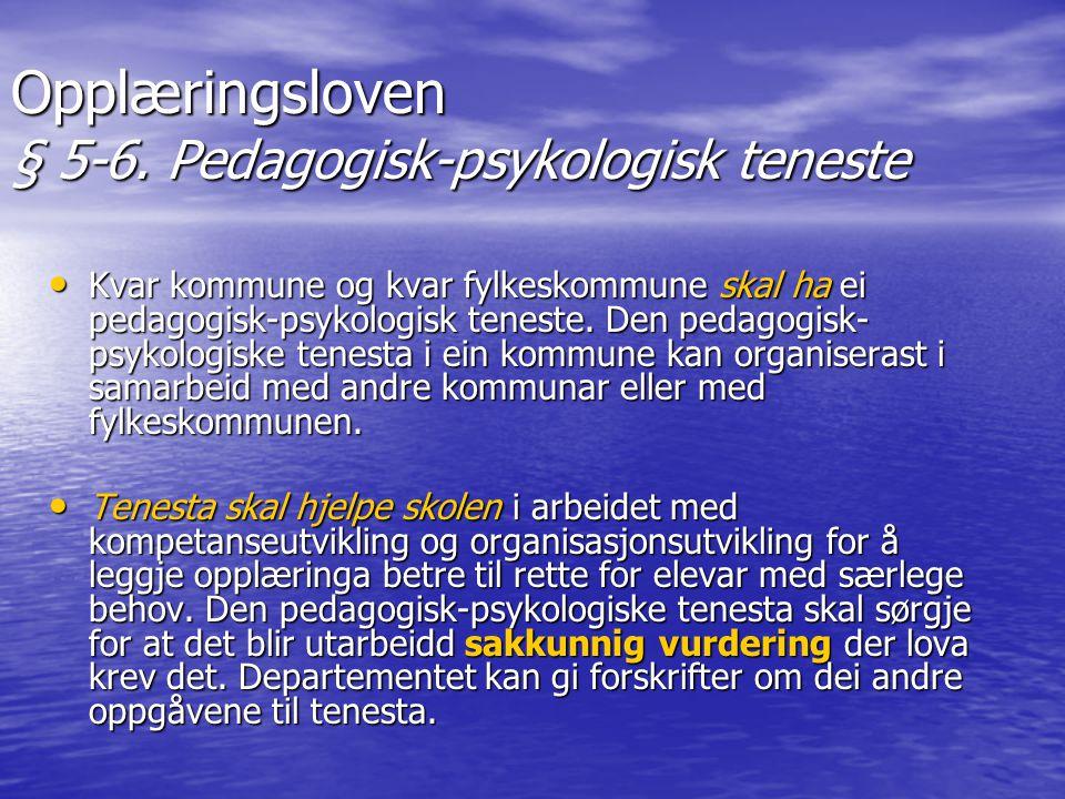 • Kvar kommune og kvar fylkeskommune skal ha ei pedagogisk-psykologisk teneste. Den pedagogisk- psykologiske tenesta i ein kommune kan organiserast i