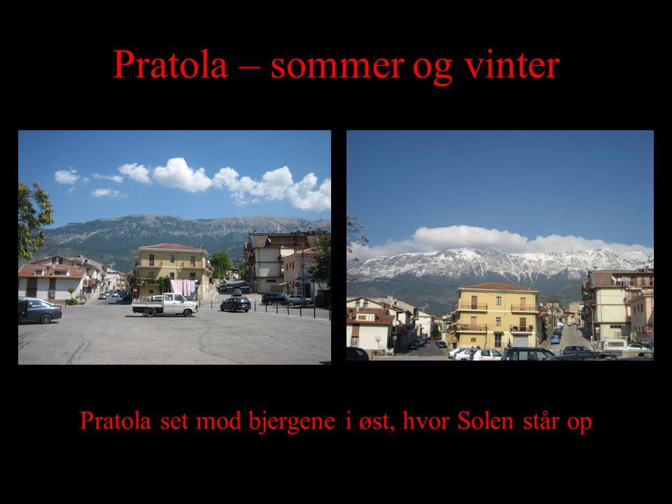 Pratola – sommer og vinter Pratola set mod bjergene i øst, hvor Solen står op