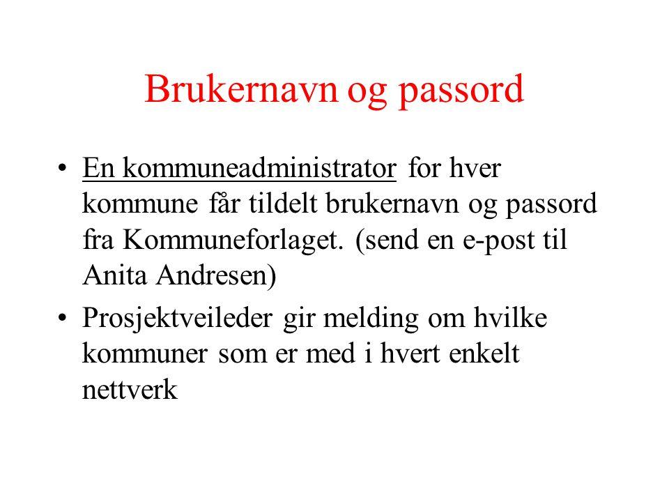 Brukernavn og passord •En kommuneadministrator for hver kommune får tildelt brukernavn og passord fra Kommuneforlaget. (send en e-post til Anita Andre