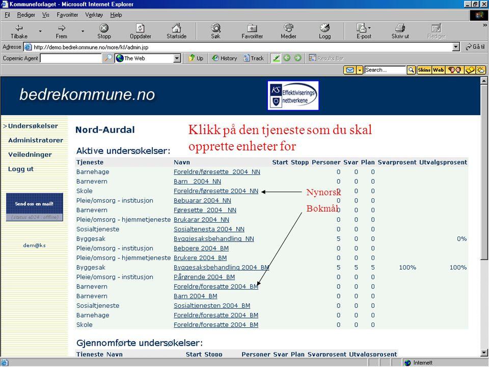 Nynorsk Bokmål Klikk på den tjeneste som du skal opprette enheter for