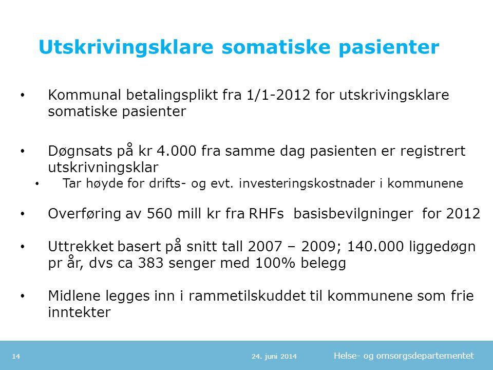 Helse- og omsorgsdepartementet Utskrivingsklare somatiske pasienter • Kommunal betalingsplikt fra 1/1-2012 for utskrivingsklare somatiske pasienter •