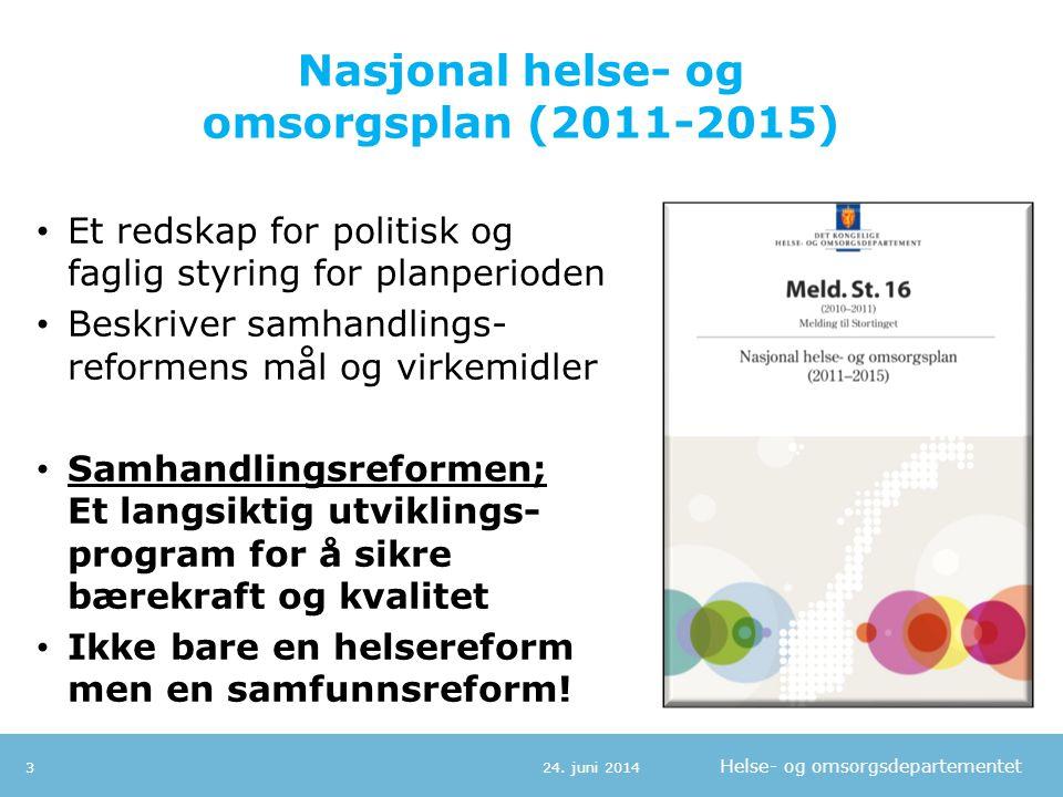 Helse- og omsorgsdepartementet Implementering av Stortingets vedtak 24.