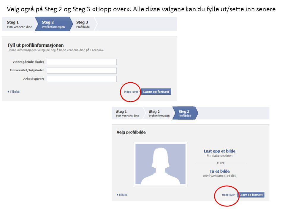 • Du er nå registrert som bruker på Facebook og kan starte med å bli kjent med det • Du er logget inn og kan søke i e -posten dinetter venner som muligens er på Facebook, du kan sette inn et profilbilde og du kan prøve å finne personer du kjenner som du evt.