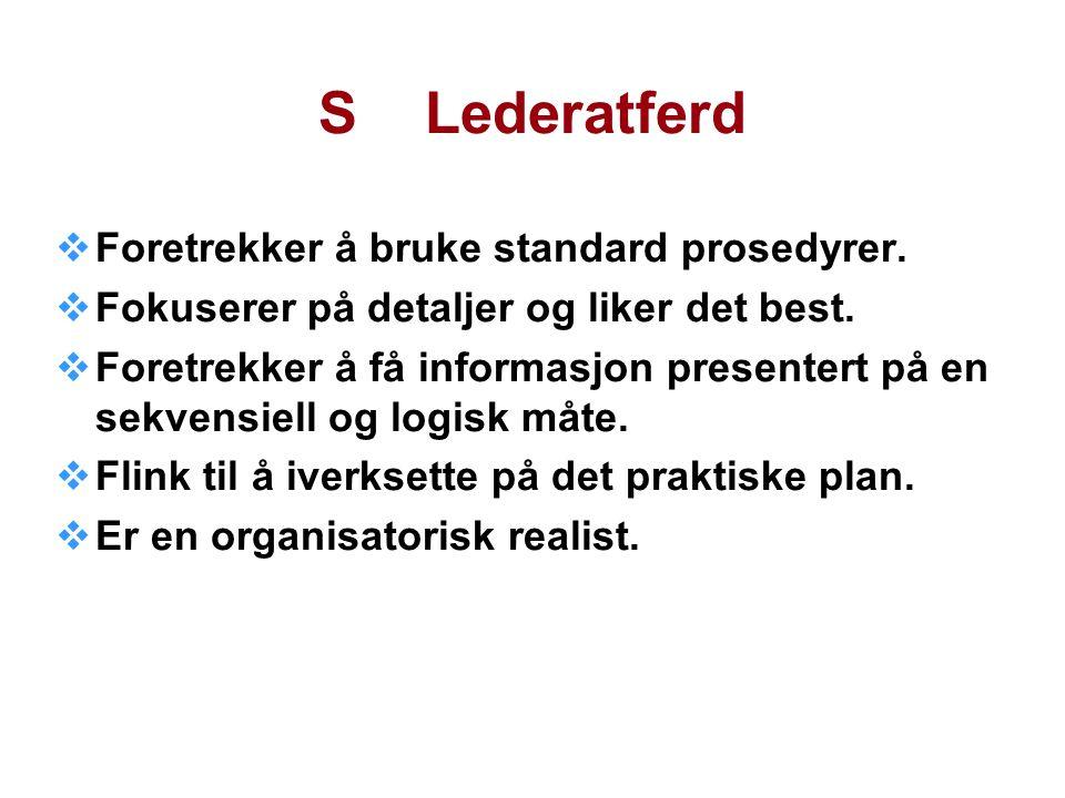 SLederatferd  Foretrekker å bruke standard prosedyrer.