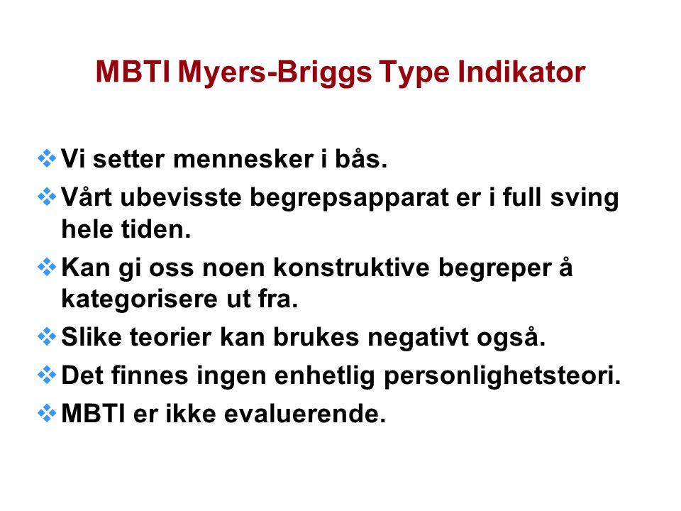 MBTI Myers-Briggs Type Indikator  Vi setter mennesker i bås.