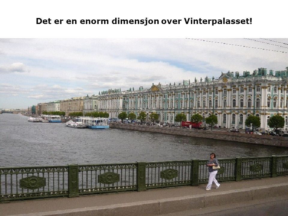Det er en enorm dimensjon over Vinterpalasset!