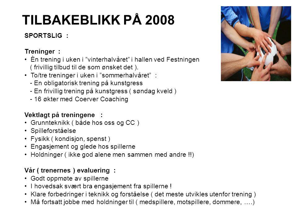 """TILBAKEBLIKK PÅ 2008 SPORTSLIG : Treninger : • Èn trening i uken i """"vinterhalvåret"""" i hallen ved Festningen ( frivillig tilbud til de som ønsket det )"""