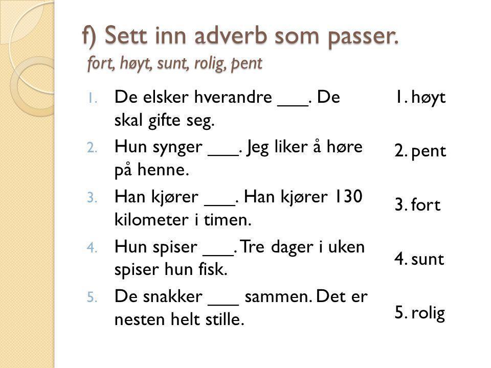 g) Orddiktat 1.en og en halv mil 2. fornøyd 3. forandringer 4.