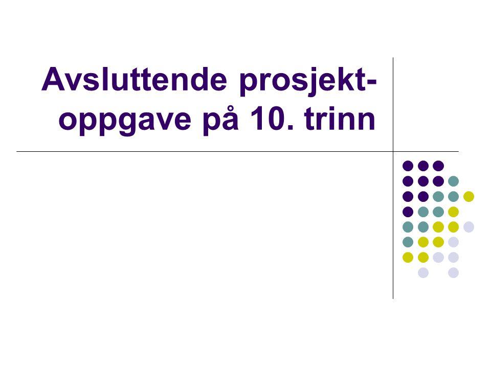 Bakgrunn  I L97 legges det stor vekt på prosjektarbeid som arbeidsmetode (L97 s.77).