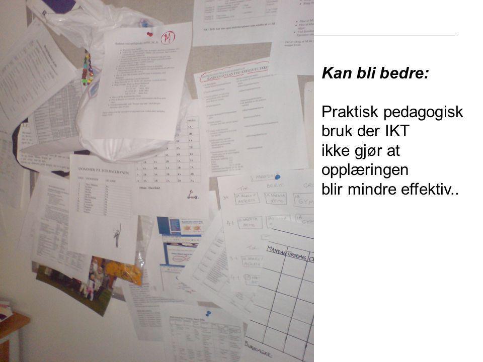 Fylkesmannen i Oppland Kan bli bedre: Praktisk pedagogisk bruk der IKT ikke gjør at opplæringen blir mindre effektiv..
