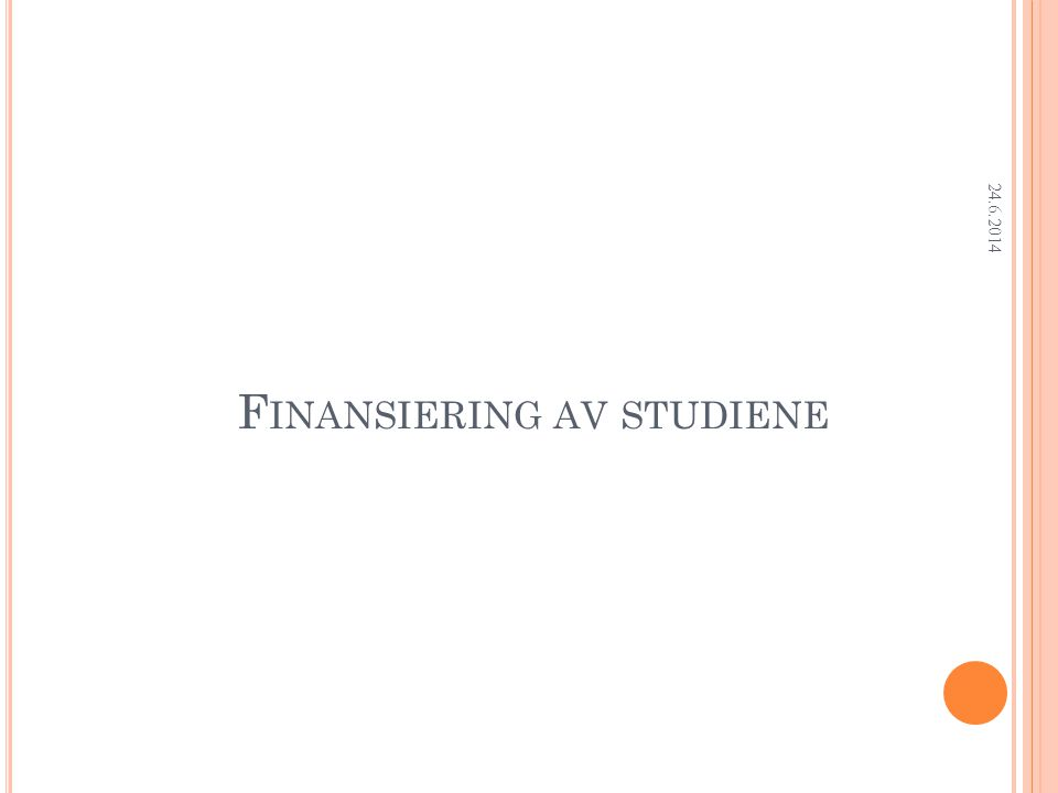 Research Department F INANSIERING AV STUDIENE 24.6.2014