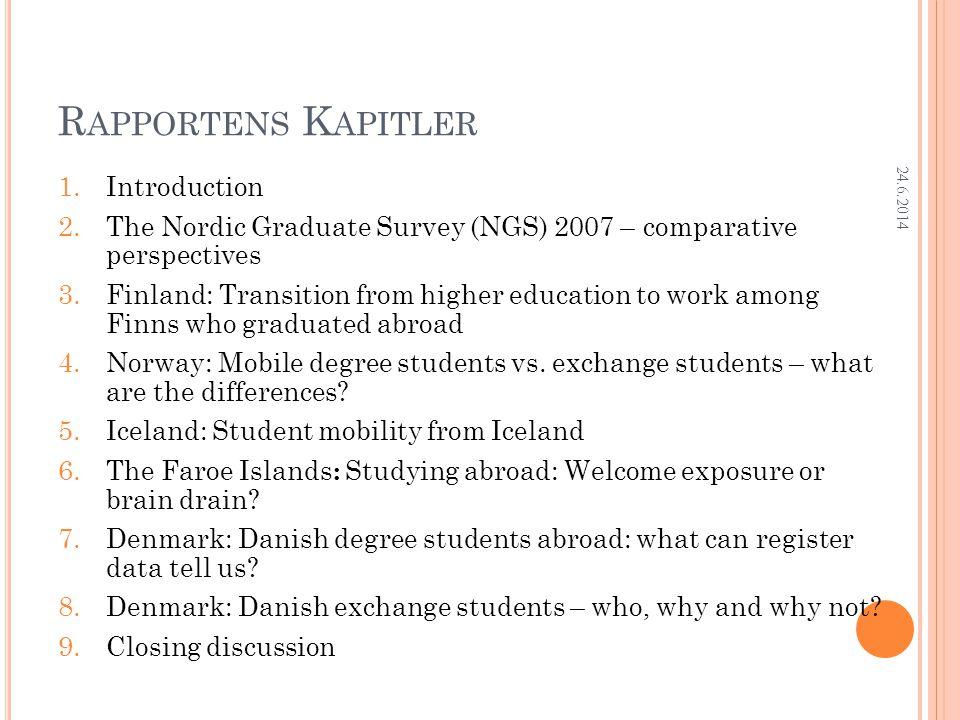 Research Department T EMA FOR RESULTATPRESENTASJONEN Nøkkelinformasjon om surveyen Hvem er de nordiske mobile studentene.