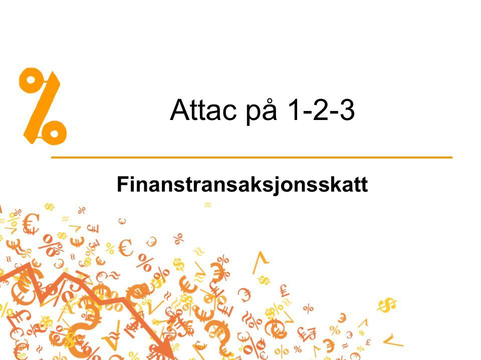 Attac på 1-2-3 Finanstransaksjonsskatt
