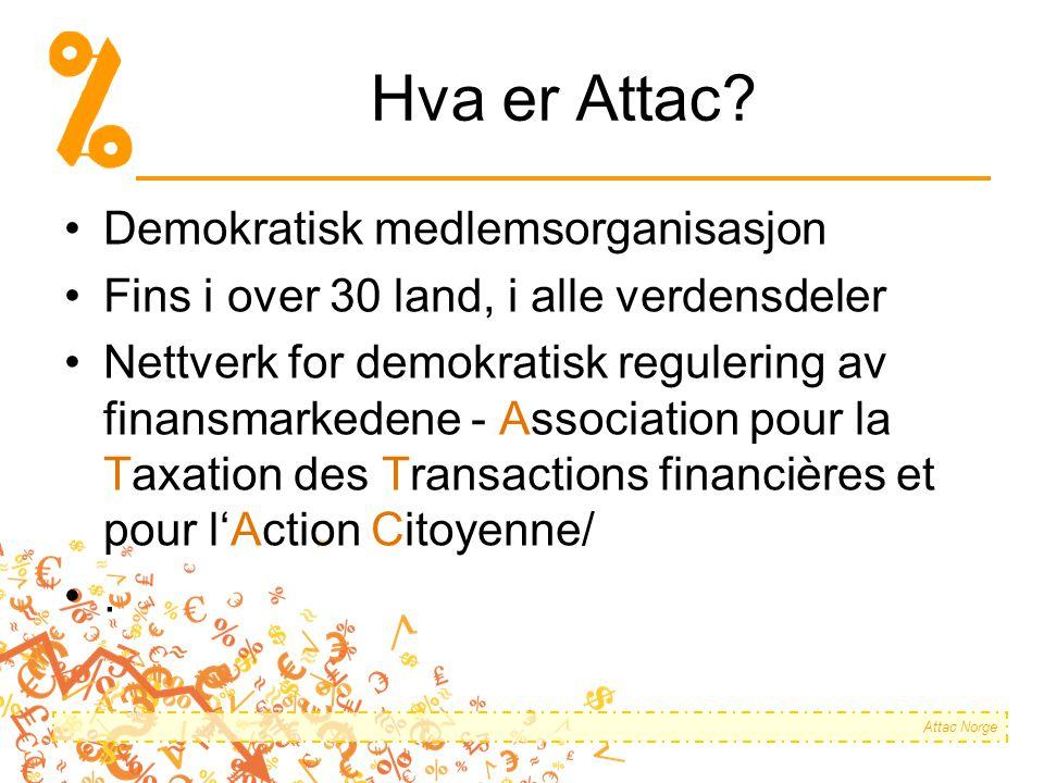 Attac Norge Hva er Attac.