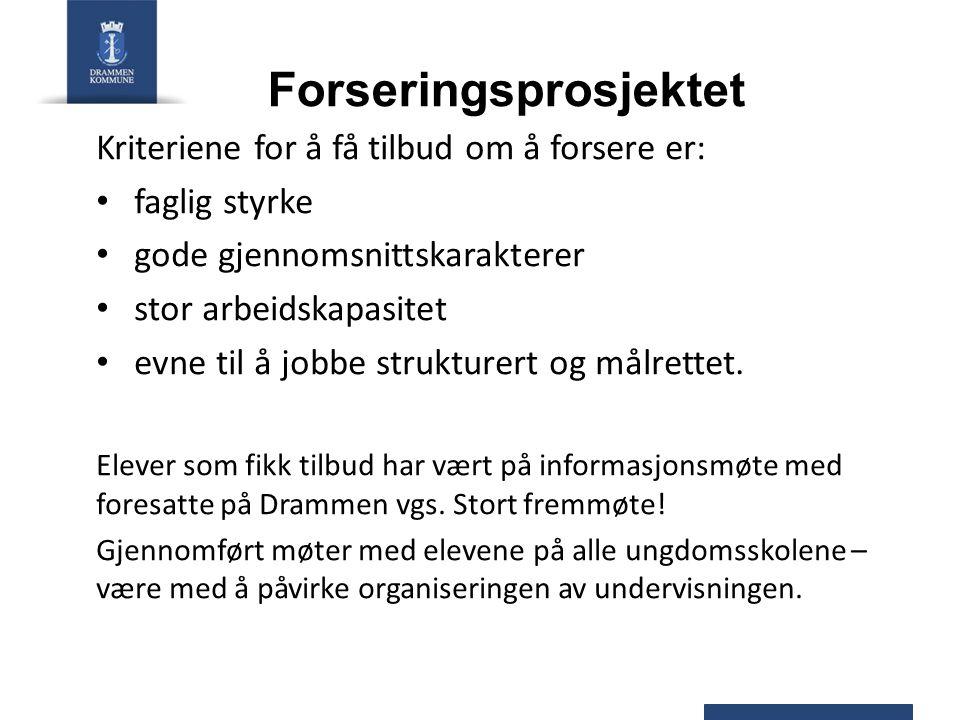 Forseringsprosjektet Elevene vil få undervisning 2 t/u i forseringsgruppene sine.