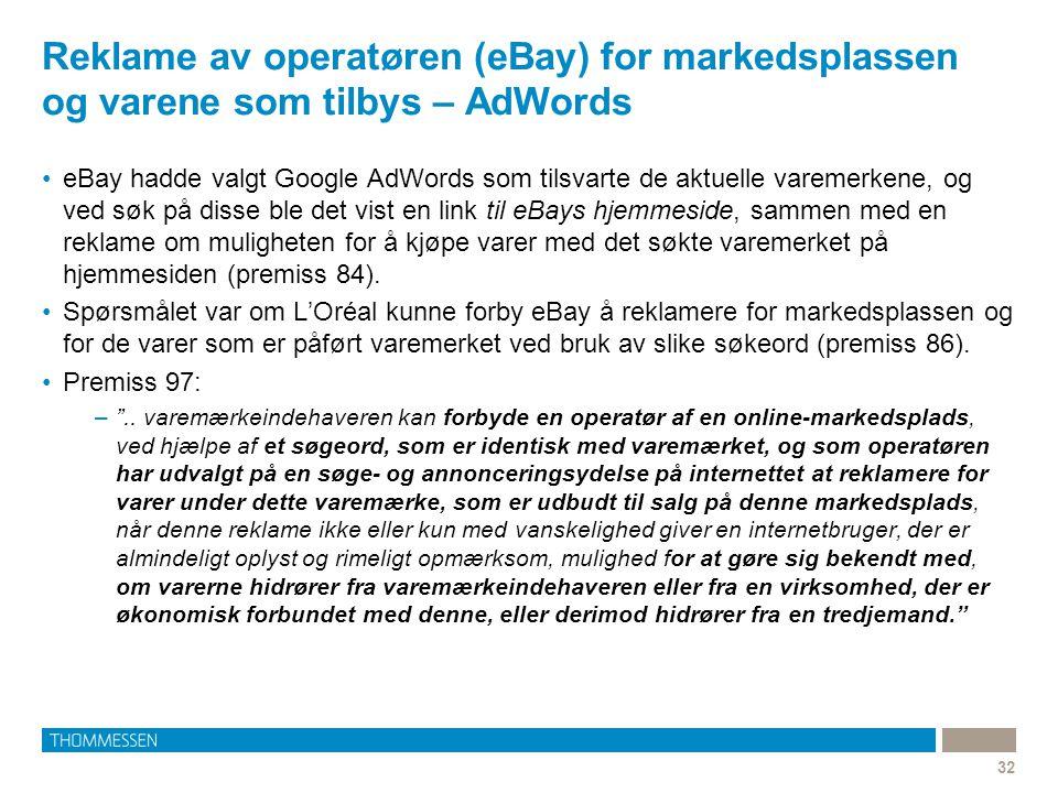 Reklame av operatøren (eBay) for markedsplassen og varene som tilbys – AdWords 32 •eBay hadde valgt Google AdWords som tilsvarte de aktuelle varemerke