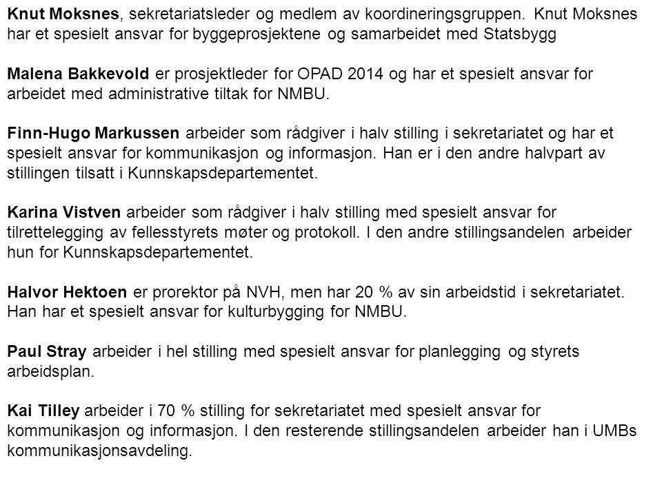 Knut Moksnes, sekretariatsleder og medlem av koordineringsgruppen. Knut Moksnes har et spesielt ansvar for byggeprosjektene og samarbeidet med Statsby