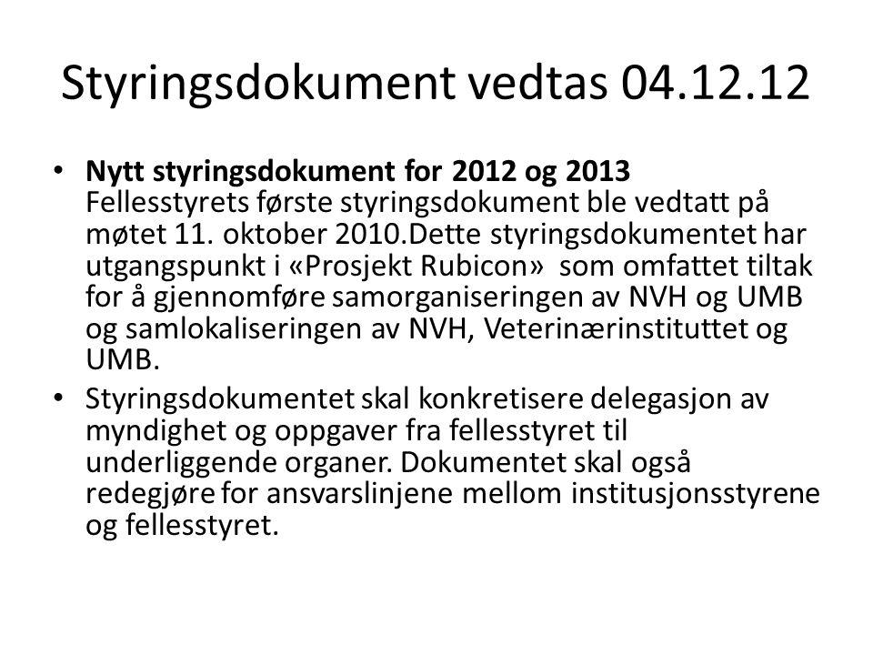 Styringsdokument vedtas 04.12.12 • Nytt styringsdokument for 2012 og 2013 Fellesstyrets første styringsdokument ble vedtatt på møtet 11. oktober 2010.