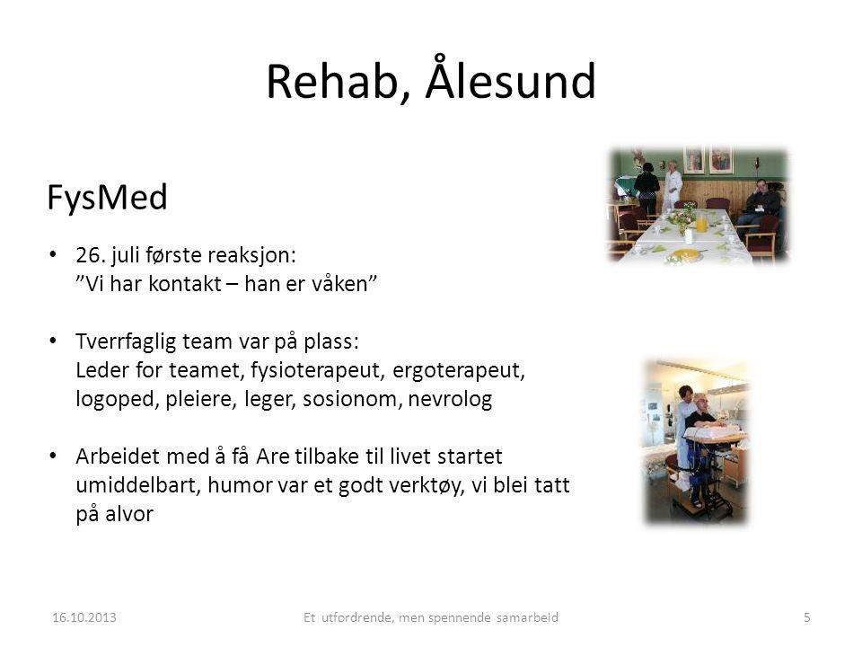 Rehab, Ålesund Vi måtte organisere oss • Noen praktiske saker: – Reisetid – Sykehotell / bosted – Løsning med arbeidsgiver • Valgte båten, 3.