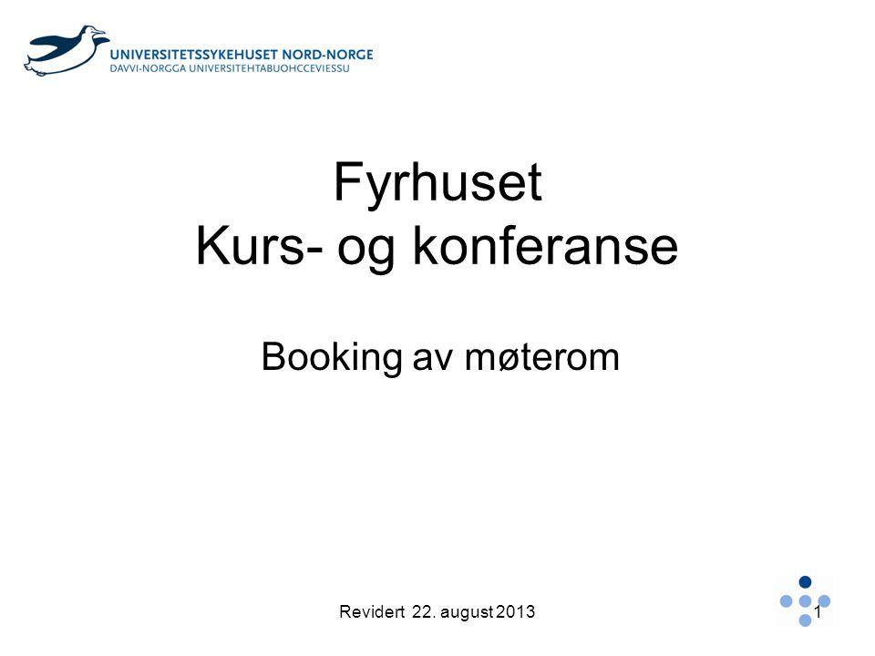 Fyrhuset Kurs- og konferanse Booking av møterom Revidert 22. august 20131