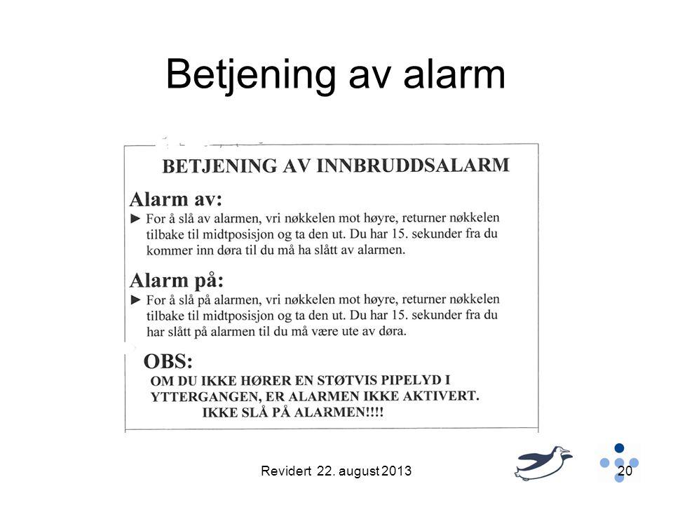 Betjening av alarm Revidert 22. august 201320