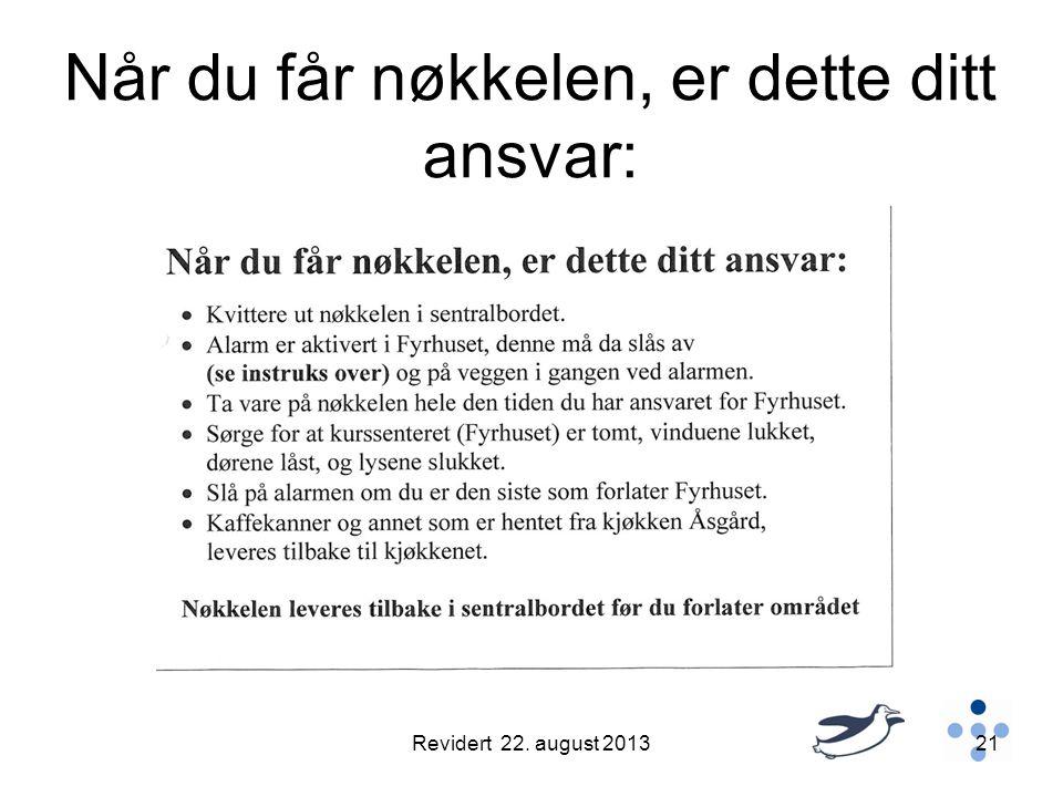 Når du får nøkkelen, er dette ditt ansvar: Revidert 22. august 201321