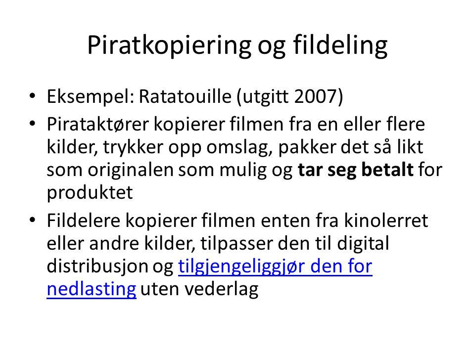 Piratkopiering og fildeling • Eksempel: Ratatouille (utgitt 2007) • Pirataktører kopierer filmen fra en eller flere kilder, trykker opp omslag, pakker det så likt som originalen som mulig og tar seg betalt for produktet • Fildelere kopierer filmen enten fra kinolerret eller andre kilder, tilpasser den til digital distribusjon og tilgjengeliggjør den for nedlasting uten vederlagtilgjengeliggjør den for nedlasting