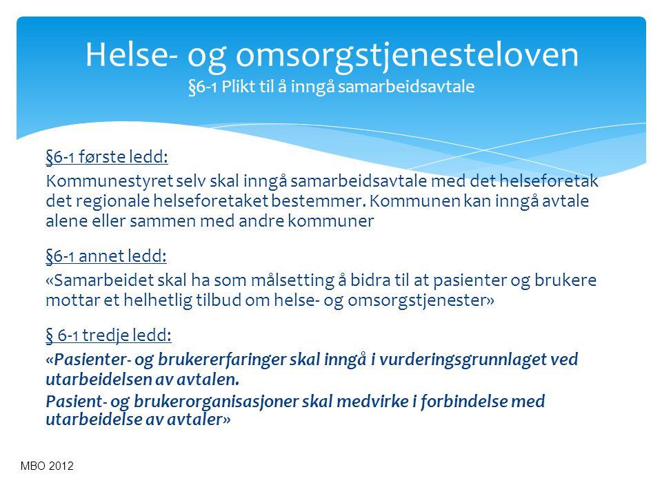 §6-1 første ledd: Kommunestyret selv skal inngå samarbeidsavtale med det helseforetak det regionale helseforetaket bestemmer. Kommunen kan inngå avtal