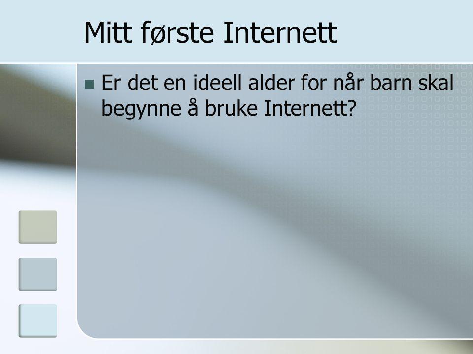Mitt første Internett  Er det en ideell alder for når barn skal begynne å bruke Internett?