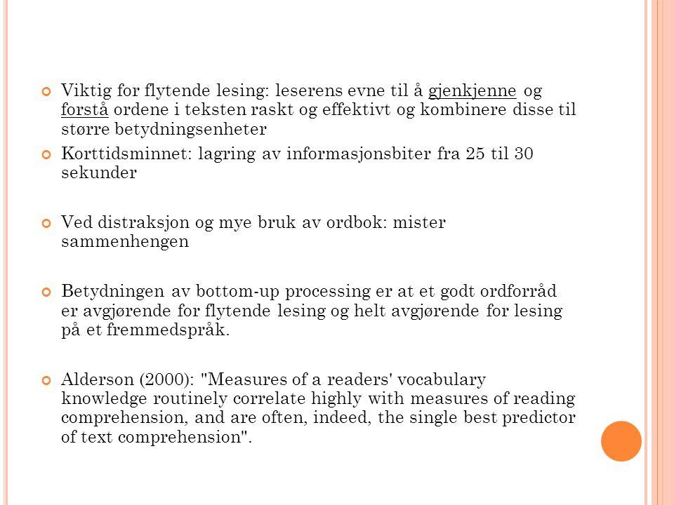 Viktig for flytende lesing: leserens evne til å gjenkjenne og forstå ordene i teksten raskt og effektivt og kombinere disse til større betydningsenhet