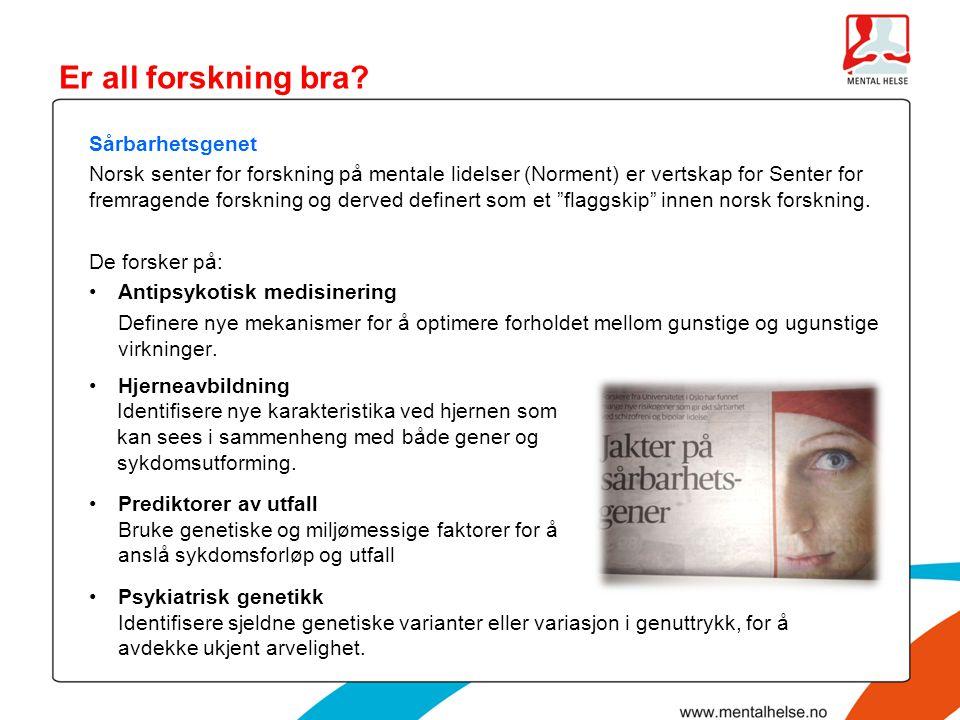 """Sårbarhetsgenet Norsk senter for forskning på mentale lidelser (Norment) er vertskap for Senter for fremragende forskning og derved definert som et """"f"""