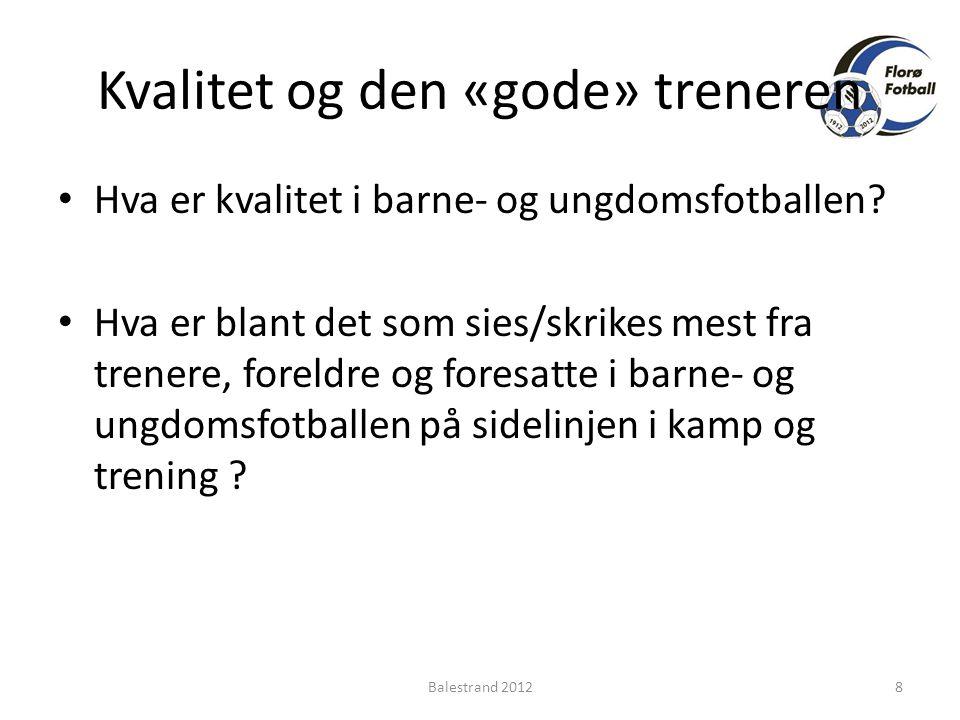 Kvalitet og den «gode» treneren • Hva er kvalitet i barne- og ungdomsfotballen.
