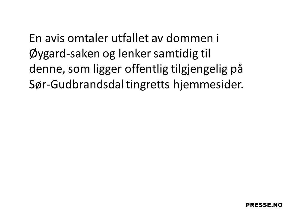 En avis omtaler utfallet av dommen i Øygard-saken og lenker samtidig til denne, som ligger offentlig tilgjengelig på Sør-Gudbrandsdal tingretts hjemme