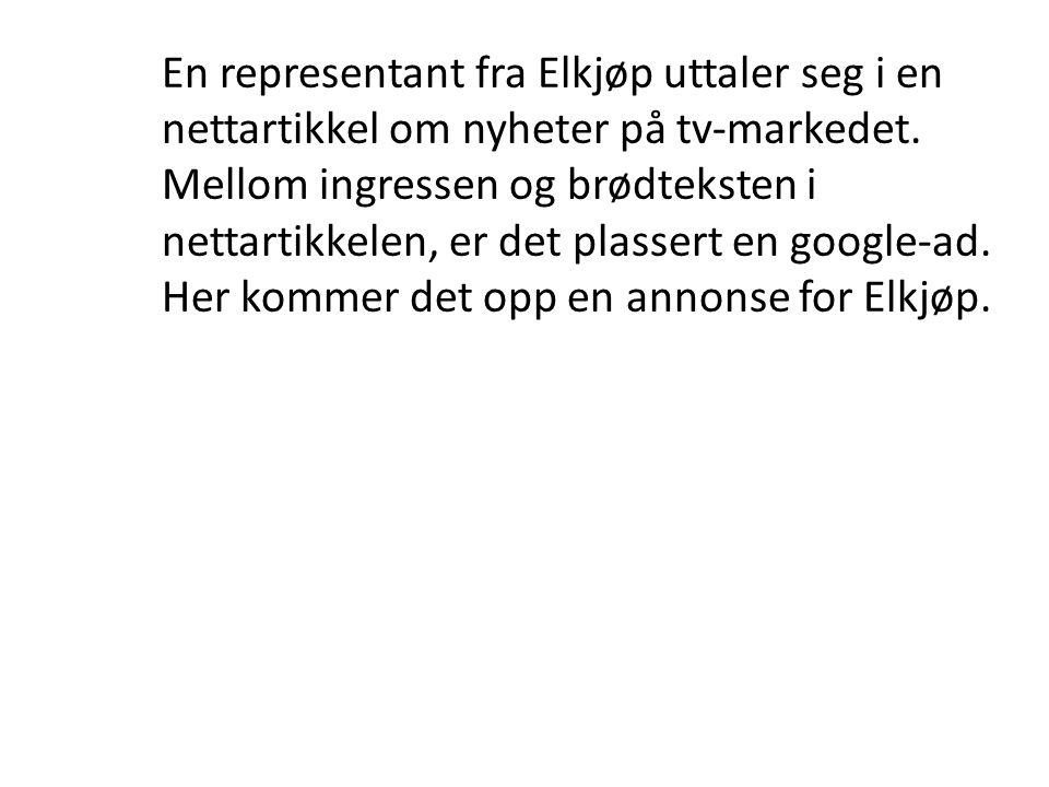 En representant fra Elkjøp uttaler seg i en nettartikkel om nyheter på tv-markedet. Mellom ingressen og brødteksten i nettartikkelen, er det plassert