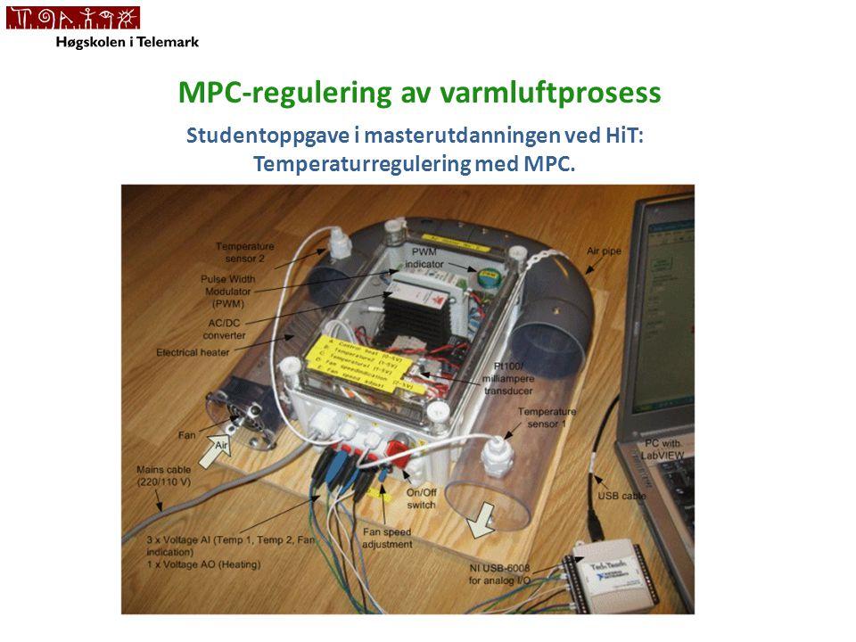 MPC-regulering av varmluftprosess Studentoppgave i masterutdanningen ved HiT: Temperaturregulering med MPC.